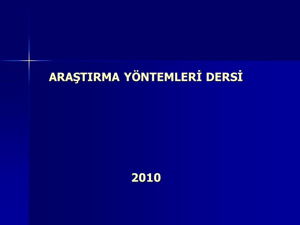 ARAŞTIRMA YÖNTEMLERİ DERSİ 2010