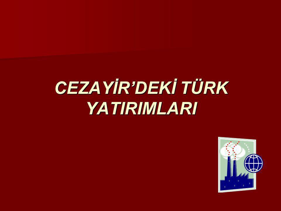 CEZAYİR'DEKİ TÜRK YATIRIMLARI