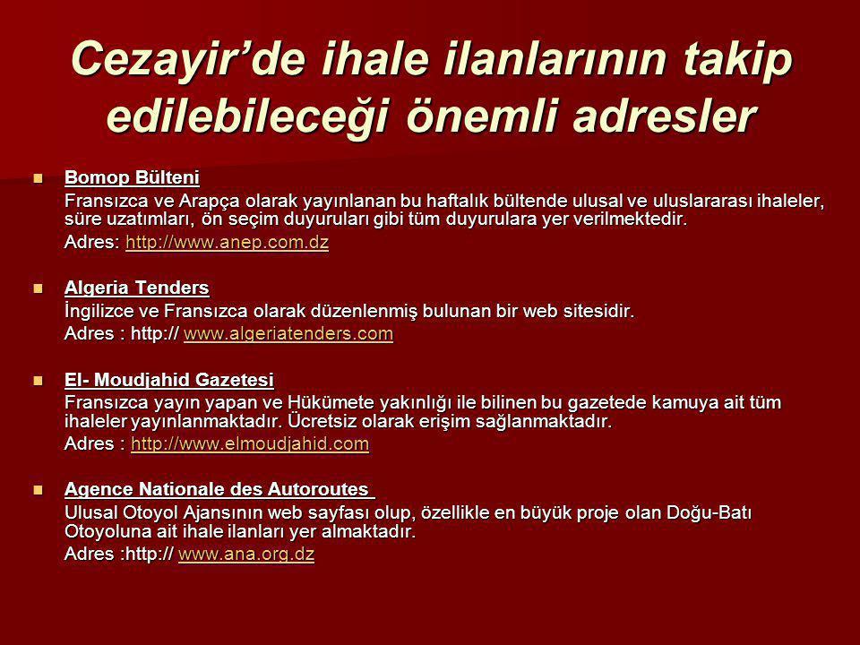 Cezayir'de ihale ilanlarının takip edilebileceği önemli adresler  Bomop Bülteni Fransızca ve Arapça olarak yayınlanan bu haftalık bültende ulusal ve