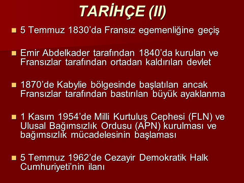TARİHÇE (II)  5 Temmuz 1830'da Fransız egemenliğine geçiş  Emir Abdelkader tarafından 1840'da kurulan ve Fransızlar tarafından ortadan kaldırılan de