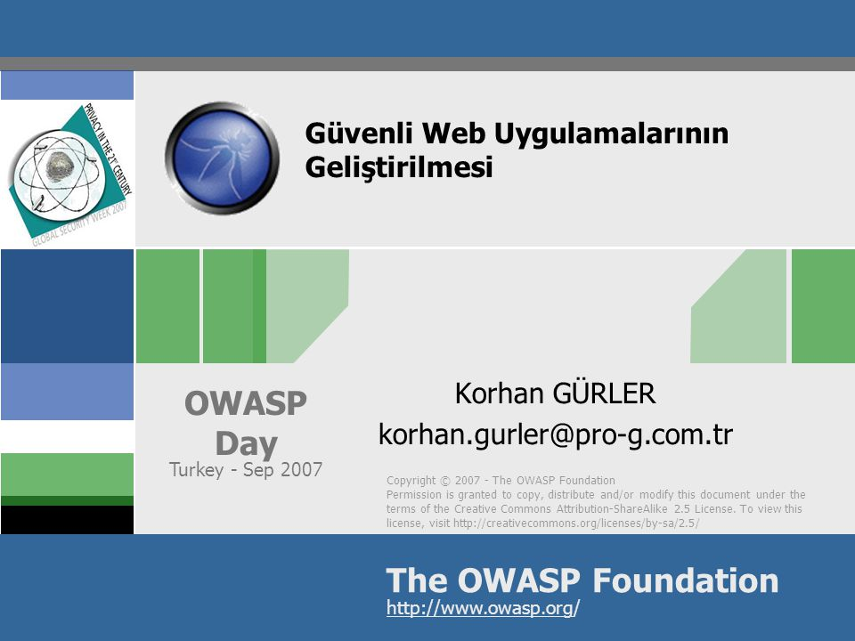 Copyright © The OWASP Foundation Permission is granted to copy, distribute and/or modify this document under the terms of the Creative Commons Attribution-ShareAlike 2.5 License.