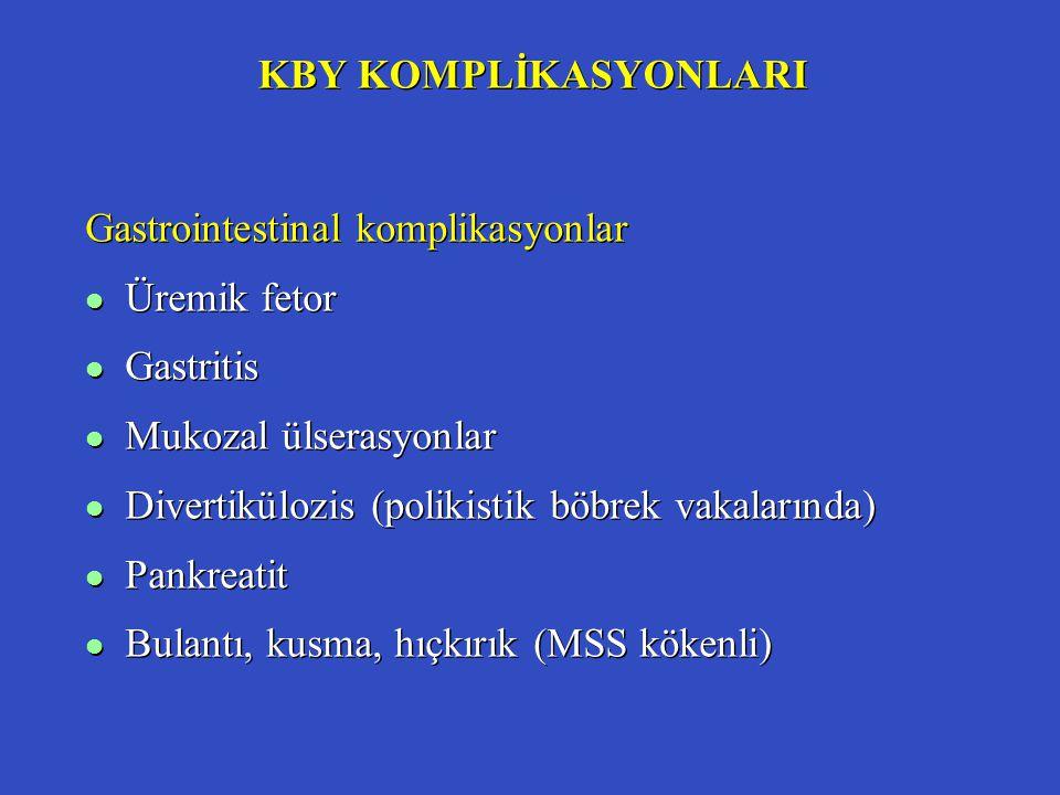 KBY KOMPLİKASYONLARI Gastrointestinal komplikasyonlar l Üremik fetor l Gastritis l Mukozal ülserasyonlar l Divertikülozis (polikistik böbrek vakaların
