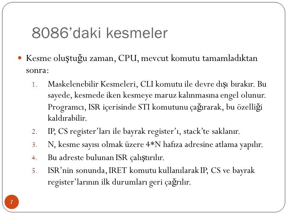 Kesme Atlama Tablosu 8  20 bitlik 8086 hafıza haritasının en altında Kesme Atlama Tablosu bulunur.