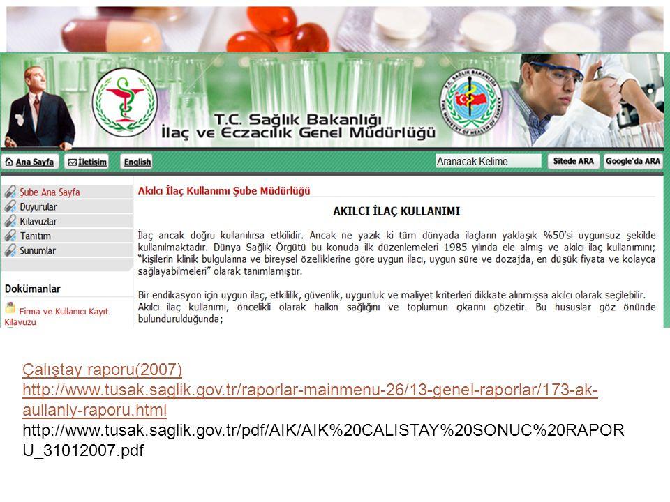 Çalıştay raporu(2007) http://www.tusak.saglik.gov.tr/raporlar-mainmenu-26/13-genel-raporlar/173-ak- aullanly-raporu.html http://www.tusak.saglik.gov.t