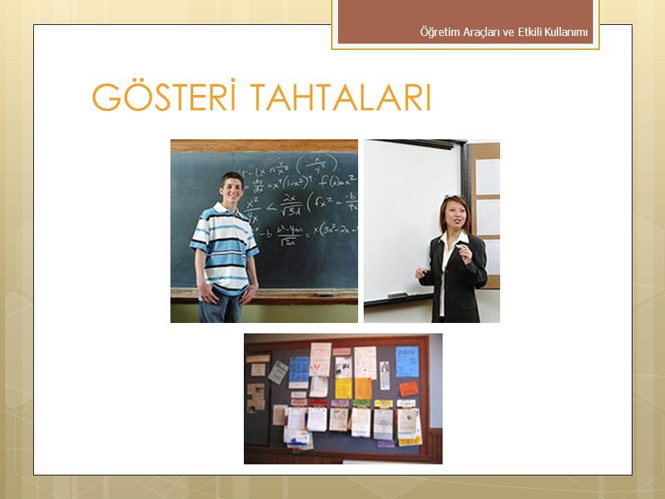 GÖSTERİ TAHTALARI Öğretim Araçları ve Etkili Kullanımı