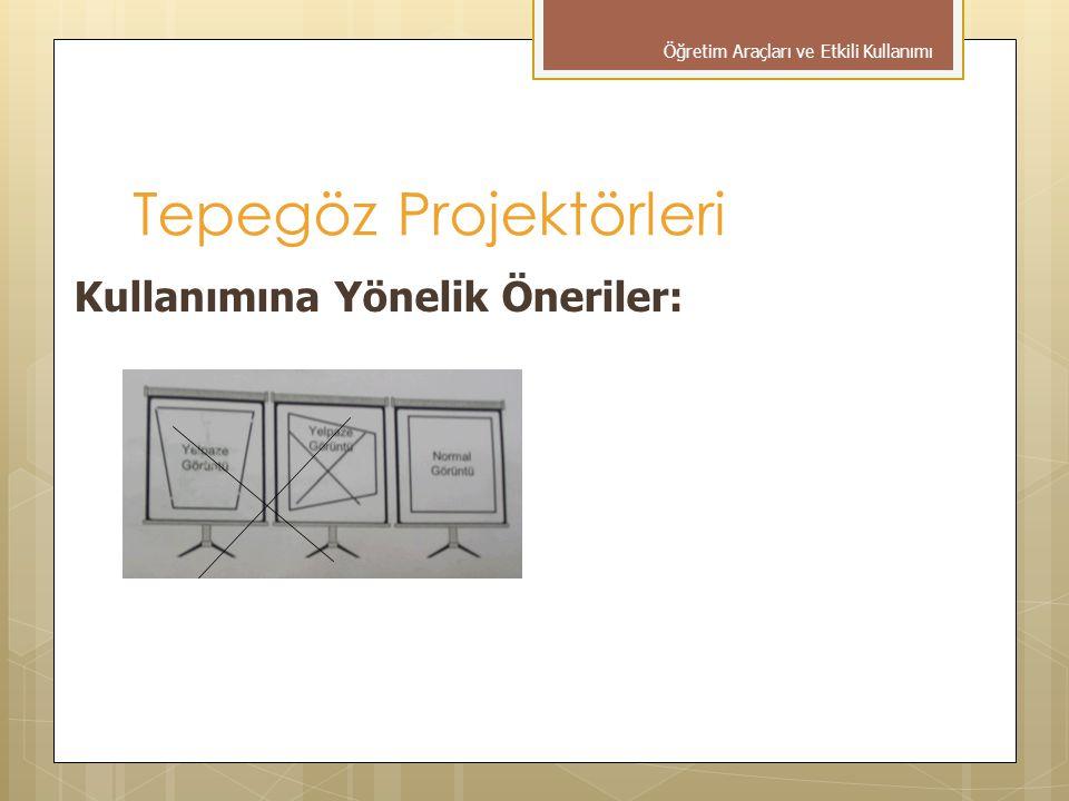 Tepegöz Projektörleri Kullanımına Yönelik Öneriler: Öğretim Araçları ve Etkili Kullanımı
