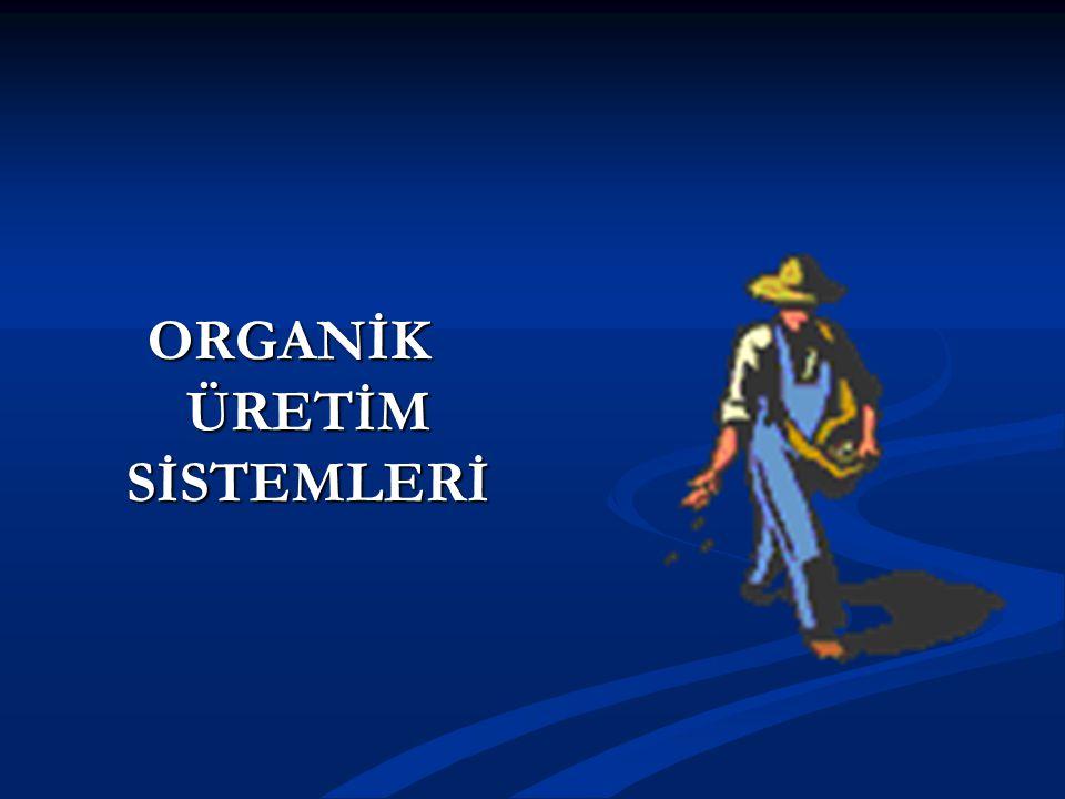 ORGANİK ÜRETİM SİSTEMLERİ