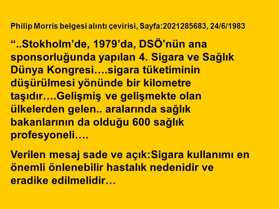 """Philip Morris belgesi alıntı çevirisi, Sayfa:2021285683, 24/6/1983 """"..Stokholm'de, 1979'da, DSÖ'nün ana sponsorluğunda yapılan 4. Sigara ve Sağlık Dün"""