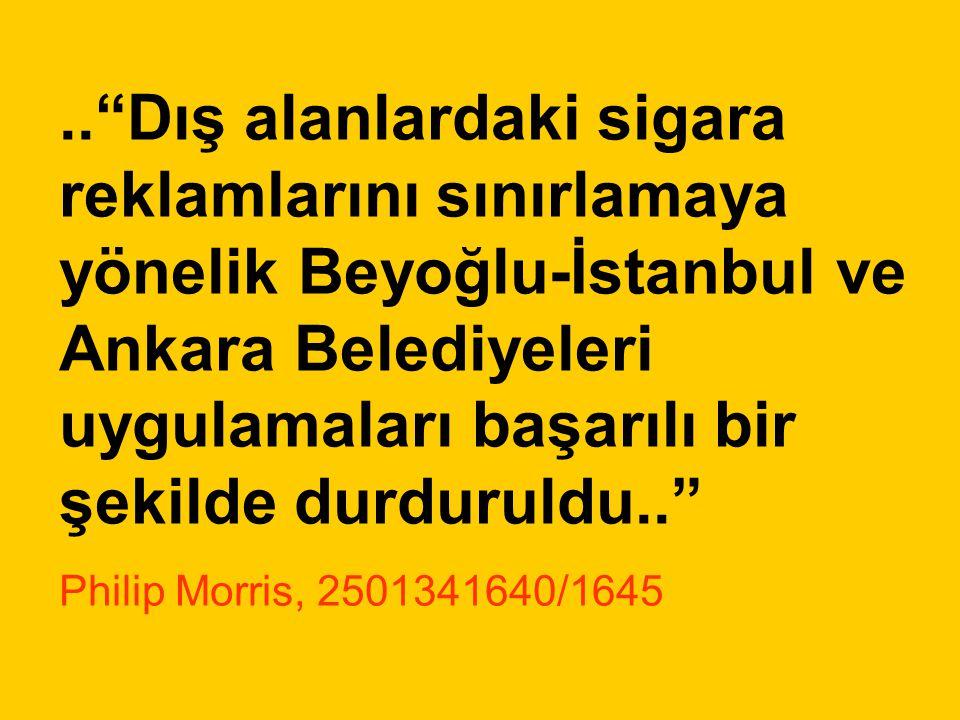 """..""""Dış alanlardaki sigara reklamlarını sınırlamaya yönelik Beyoğlu-İstanbul ve Ankara Belediyeleri uygulamaları başarılı bir şekilde durduruldu.."""" Phi"""