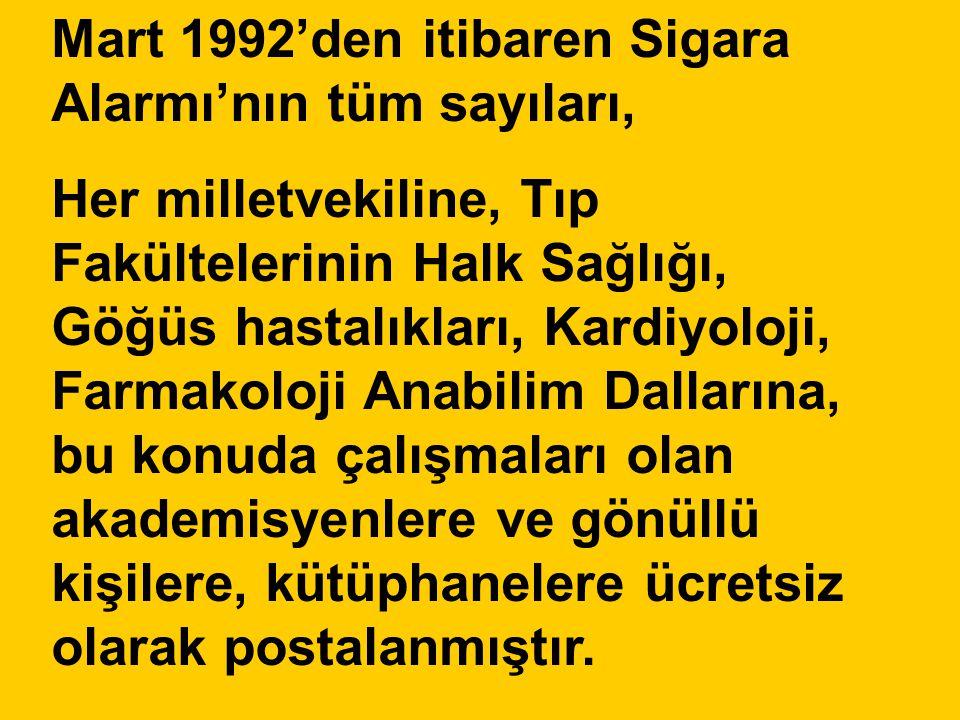 Mart 1992'den itibaren Sigara Alarmı'nın tüm sayıları, Her milletvekiline, Tıp Fakültelerinin Halk Sağlığı, Göğüs hastalıkları, Kardiyoloji, Farmakolo