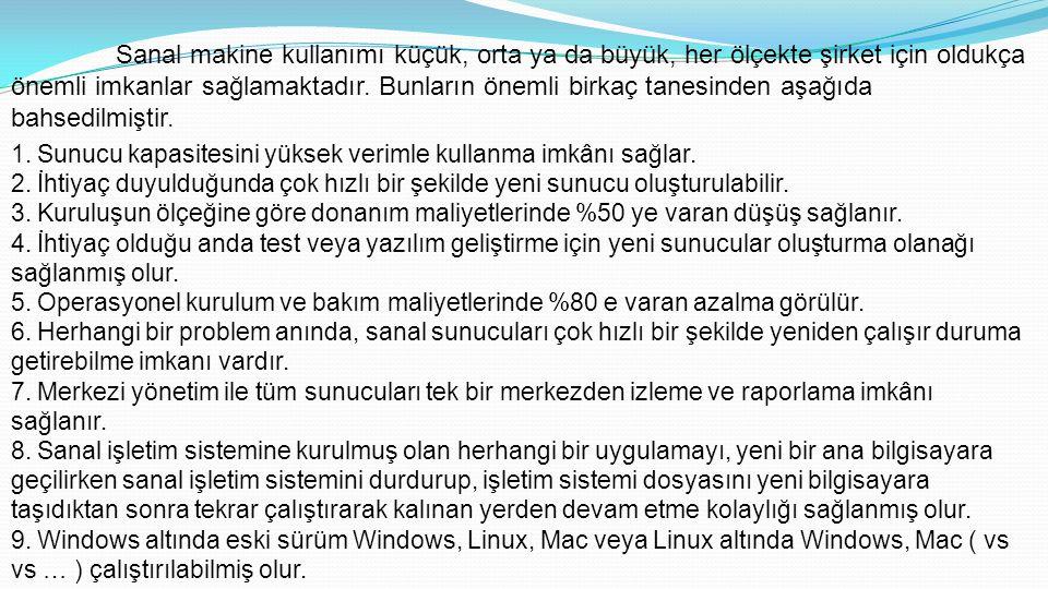 SANALLAŞTIRMADA KULLANILABİLECEK YAZILIMLAR Yukarıda da bahsedildiği gibi bu makalenin objektifi sanal makine kavramına giriş yapmak ve VMware ürünleri hakkında genel bir fikir sahibi olmaktır.