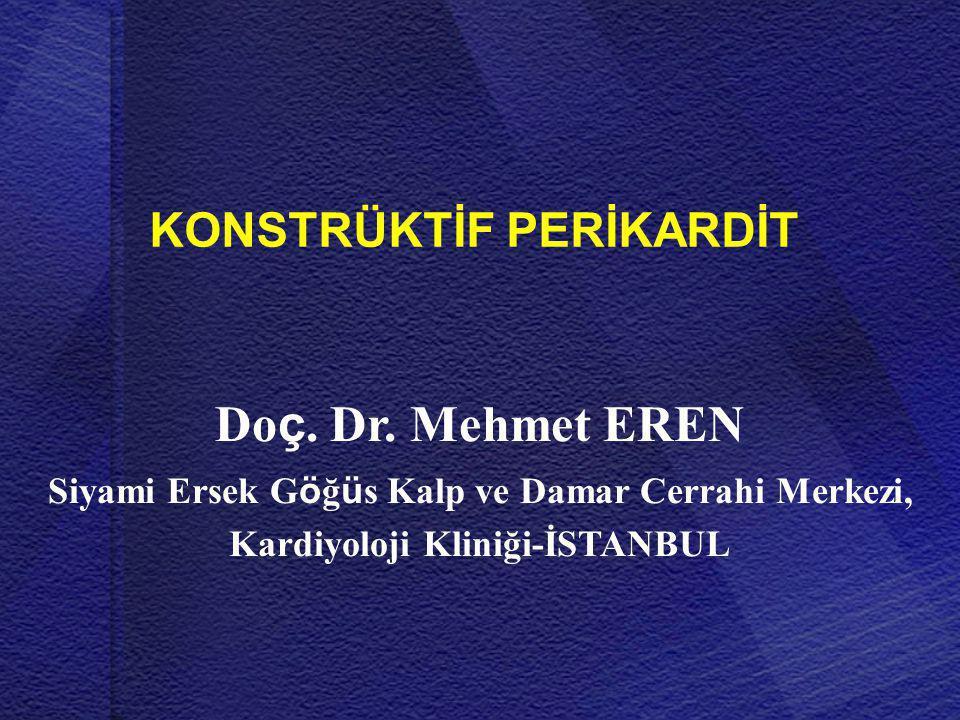 117 26 143 olgu (1993-1999) Talreja et al Konstriktif Perikardit Perikardiyal Kalınlık - Cerrahi Patoloji Konstriksiyon k alın perikardiyum Konstriksiyon normal kalınlıkta (  2 mm) Tüm konstriksiyon vakalarının %18 Tüm konstriksiyon vakalarının %18