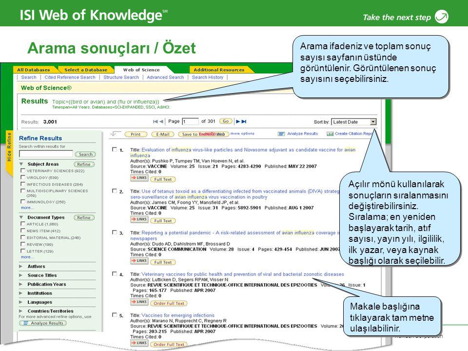 Copyright 2006 Thomson Corporation 21 Arama sonuçları / Özet Açılır mönü kullanılarak sonuçların sıralanmasını değiştirebilirsiniz. Sıralama; en yenid