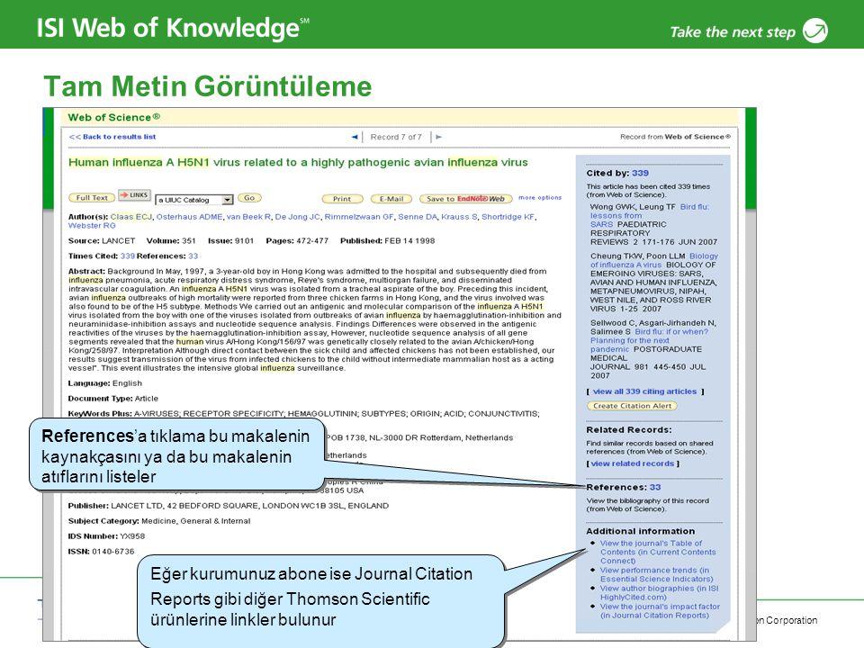 Copyright 2006 Thomson Corporation 22 Tam Metin Görüntüleme References'a tıklama bu makalenin kaynakçasını ya da bu makalenin atıflarını listeler Eğer