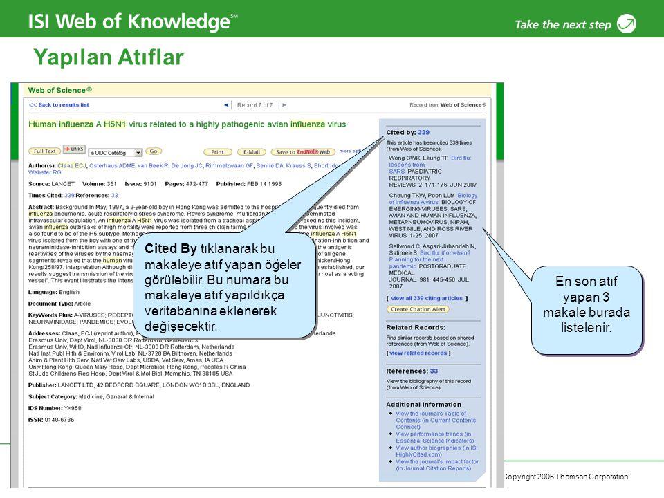 Copyright 2006 Thomson Corporation 26 Yapılan Atıflar Cited By tıklanarak bu makaleye atıf yapan öğeler görülebilir. Bu numara bu makaleye atıf yapıld