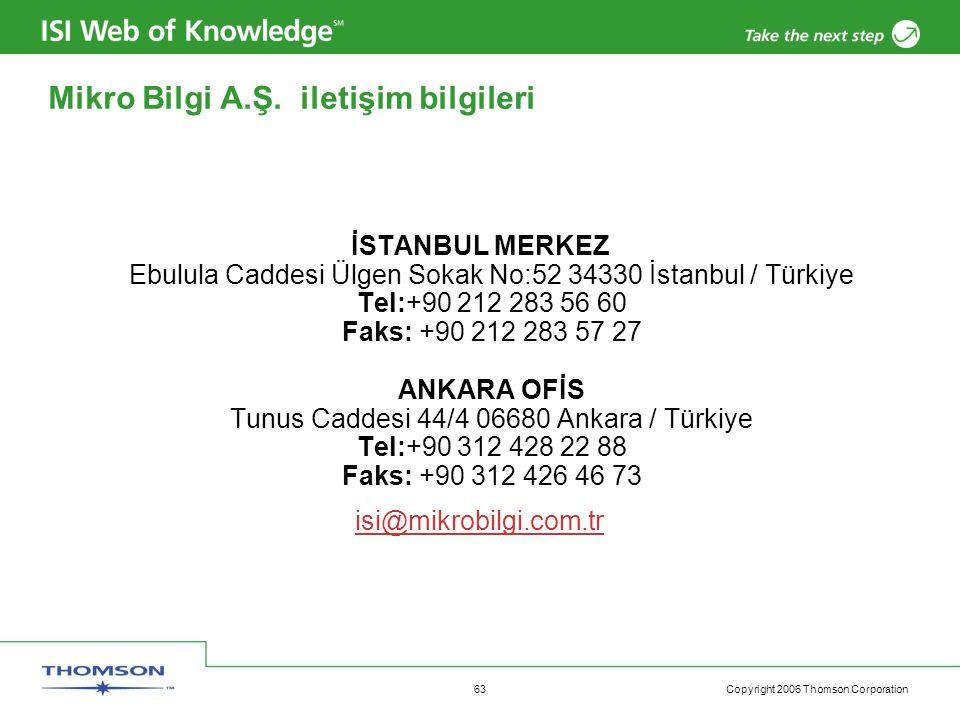 Copyright 2006 Thomson Corporation 63 Mikro Bilgi A.Ş. iletişim bilgileri İSTANBUL MERKEZ Ebulula Caddesi Ülgen Sokak No:52 34330 İstanbul / Türkiye T