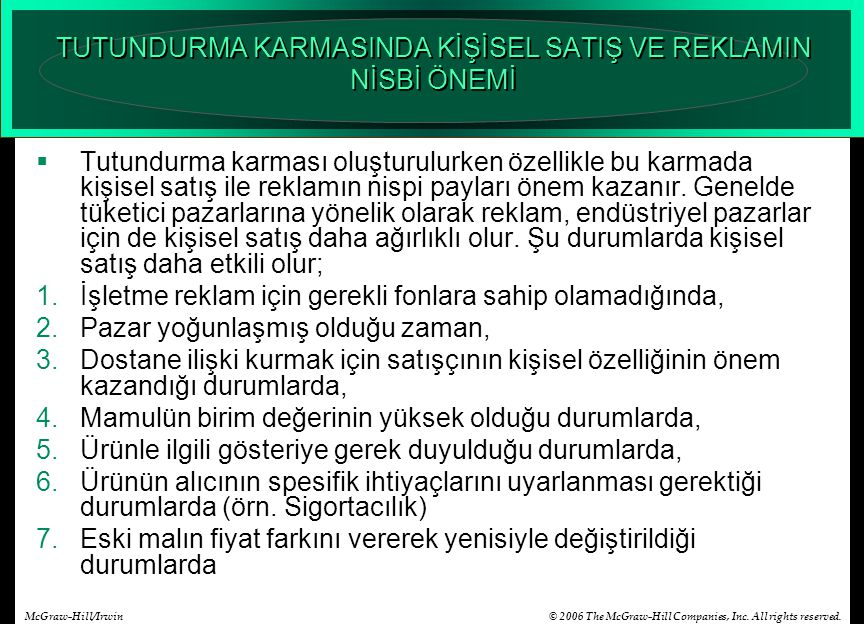 © 2006 The McGraw-Hill Companies, Inc. All rights reserved.McGraw-Hill/Irwin TUTUNDURMA KARMASINDA KİŞİSEL SATIŞ VE REKLAMIN NİSBİ ÖNEMİ  Tutundurma