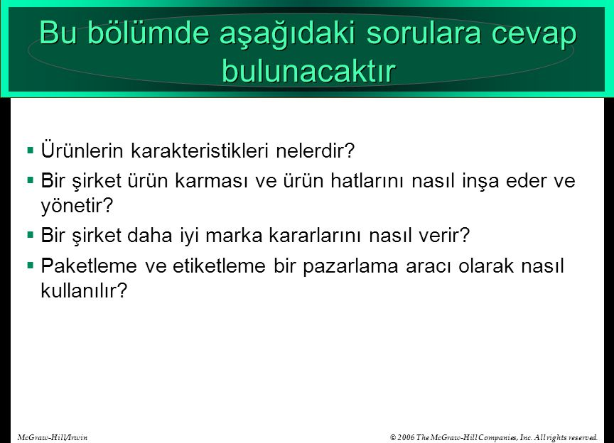 © 2006 The McGraw-Hill Companies, Inc. All rights reserved.McGraw-Hill/Irwin Bu bölümde aşağıdaki sorulara cevap bulunacaktır  Ürünlerin karakteristi