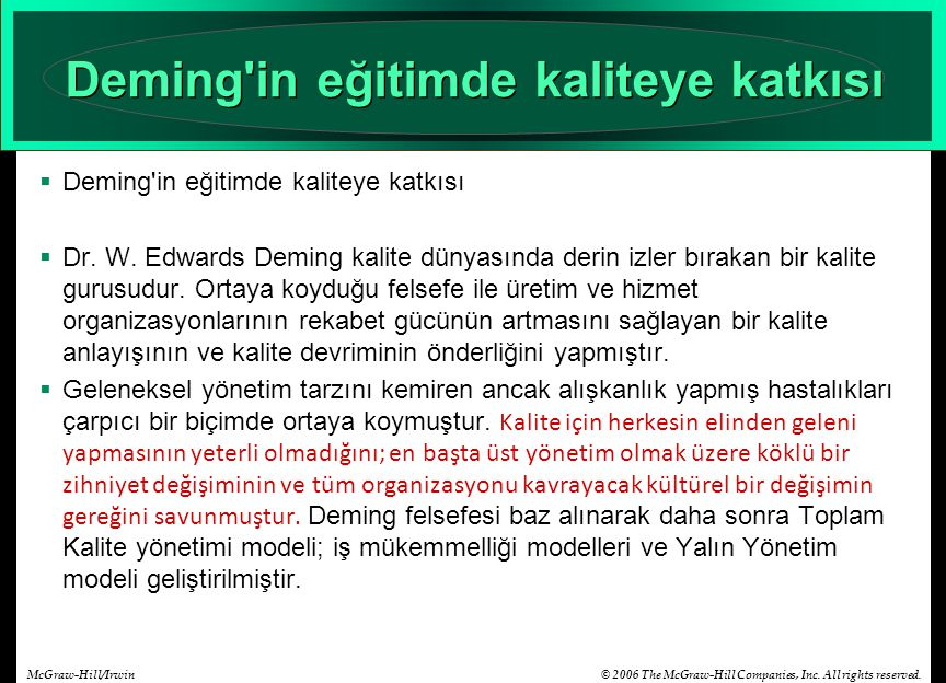 © 2006 The McGraw-Hill Companies, Inc. All rights reserved.McGraw-Hill/Irwin Deming'in eğitimde kaliteye katkısı  Deming'in eğitimde kaliteye katkısı