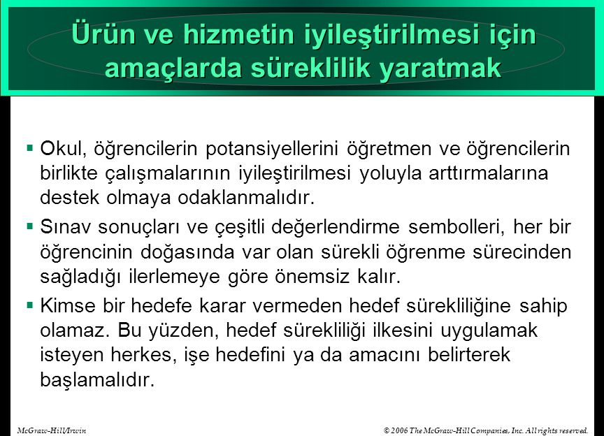 © 2006 The McGraw-Hill Companies, Inc. All rights reserved.McGraw-Hill/Irwin Ürün ve hizmetin iyileştirilmesi için amaçlarda süreklilik yaratmak  Oku