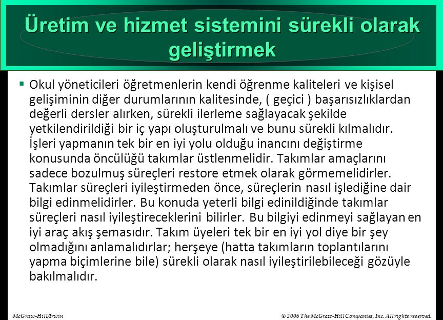 © 2006 The McGraw-Hill Companies, Inc. All rights reserved.McGraw-Hill/Irwin Üretim ve hizmet sistemini sürekli olarak geliştirmek  Okul yöneticileri