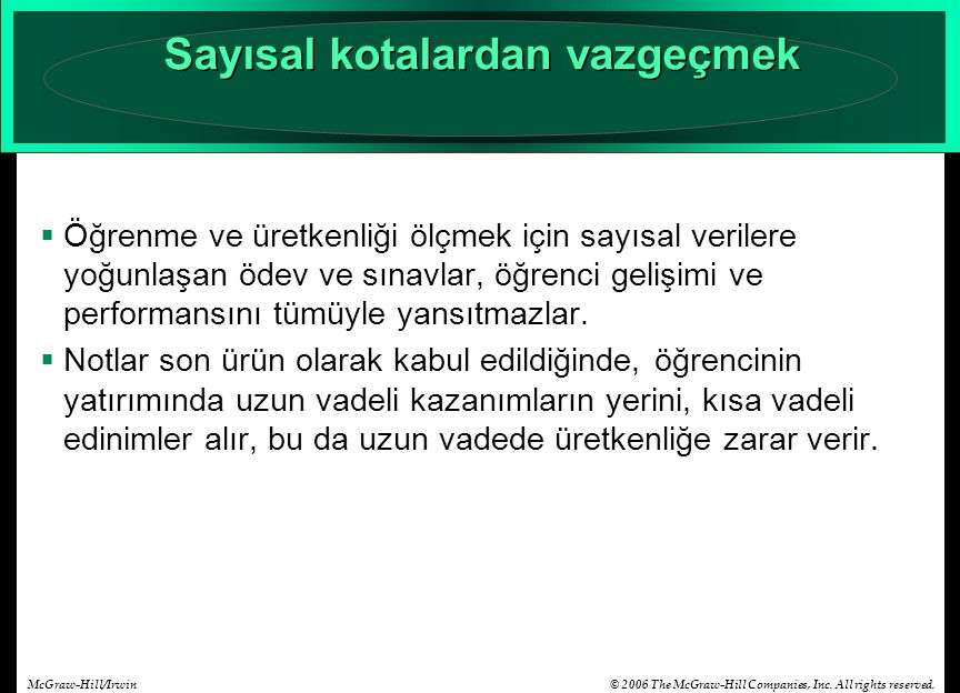 © 2006 The McGraw-Hill Companies, Inc. All rights reserved.McGraw-Hill/Irwin Sayısal kotalardan vazgeçmek  Öğrenme ve üretkenliği ölçmek için sayısal
