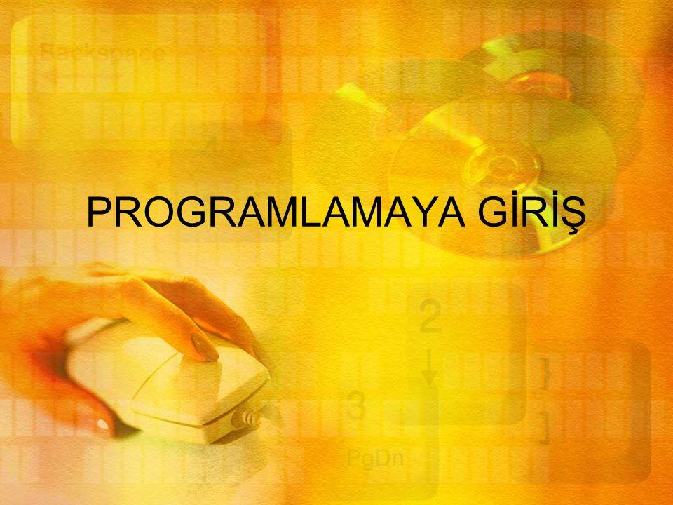 Uygulama •Algoritması oluşturulan programın herhangi bir dilin (Basic, C, Fortran…) kurallarına uyarak ve komutlarını kullanarak yazılma aşamasıdır.