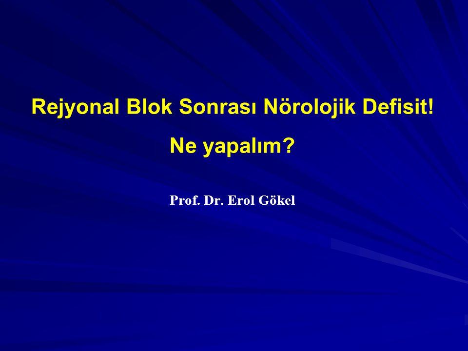 Rejyonal Blok Sonrası Nörolojik Defisit! Ne yapalım? Prof. Dr. Erol Gökel