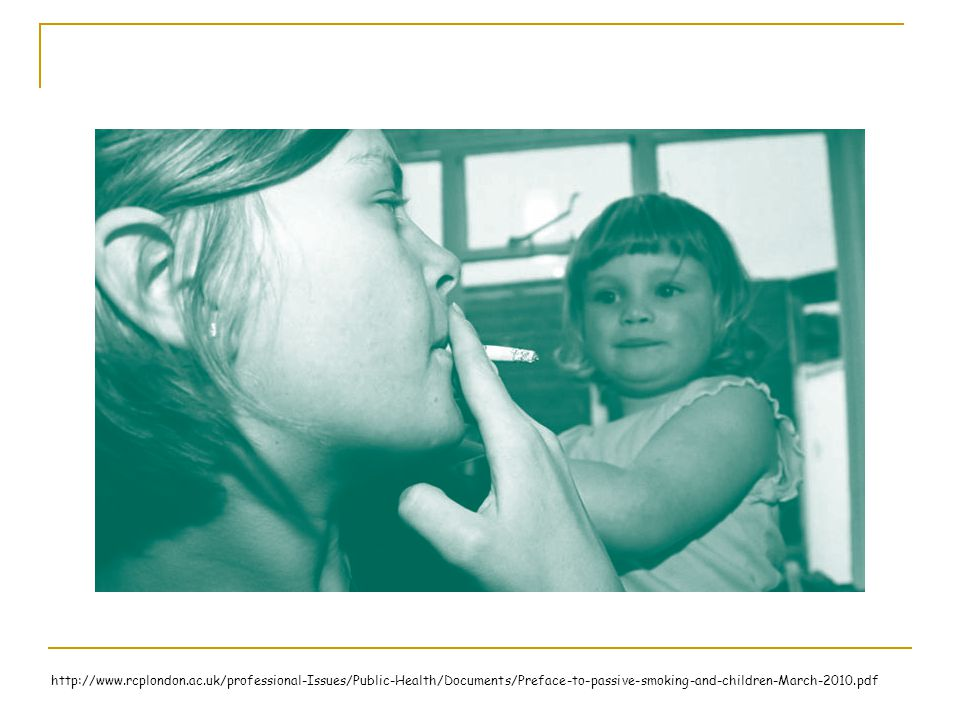 http://www.rcplondon.ac.uk/professional-Issues/Public-Health/Documents/Preface-to-passive-smoking-and-children-March-2010.pdf