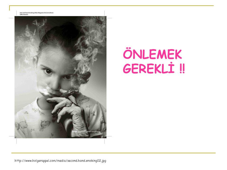 http://www.holgerappel.com/media/second.hand.smoking02.jpg ÖNLEMEK GEREKLİ !!
