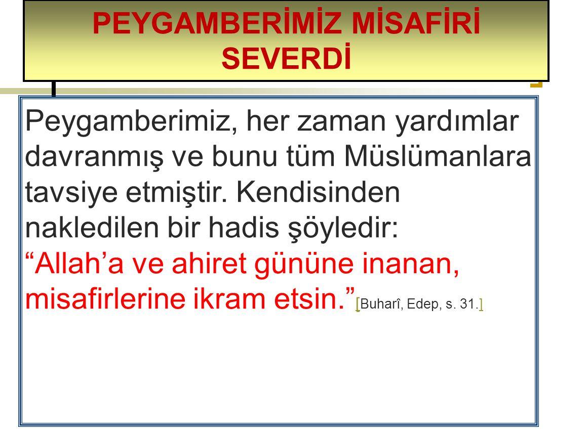 """Peygamberimiz, her zaman yardımlar davranmış ve bunu tüm Müslümanlara tavsiye etmiştir. Kendisinden nakledilen bir hadis şöyledir: """"Allah'a ve ahiret"""