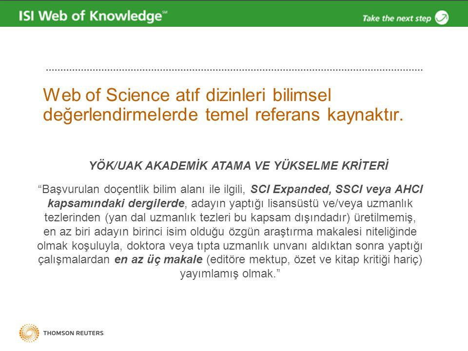 """Web of Science atıf dizinleri bilimsel değerlendirmelerde temel referans kaynaktır. YÖK/UAK AKADEMİK ATAMA VE YÜKSELME KRİTERİ """"Başvurulan doçentlik b"""