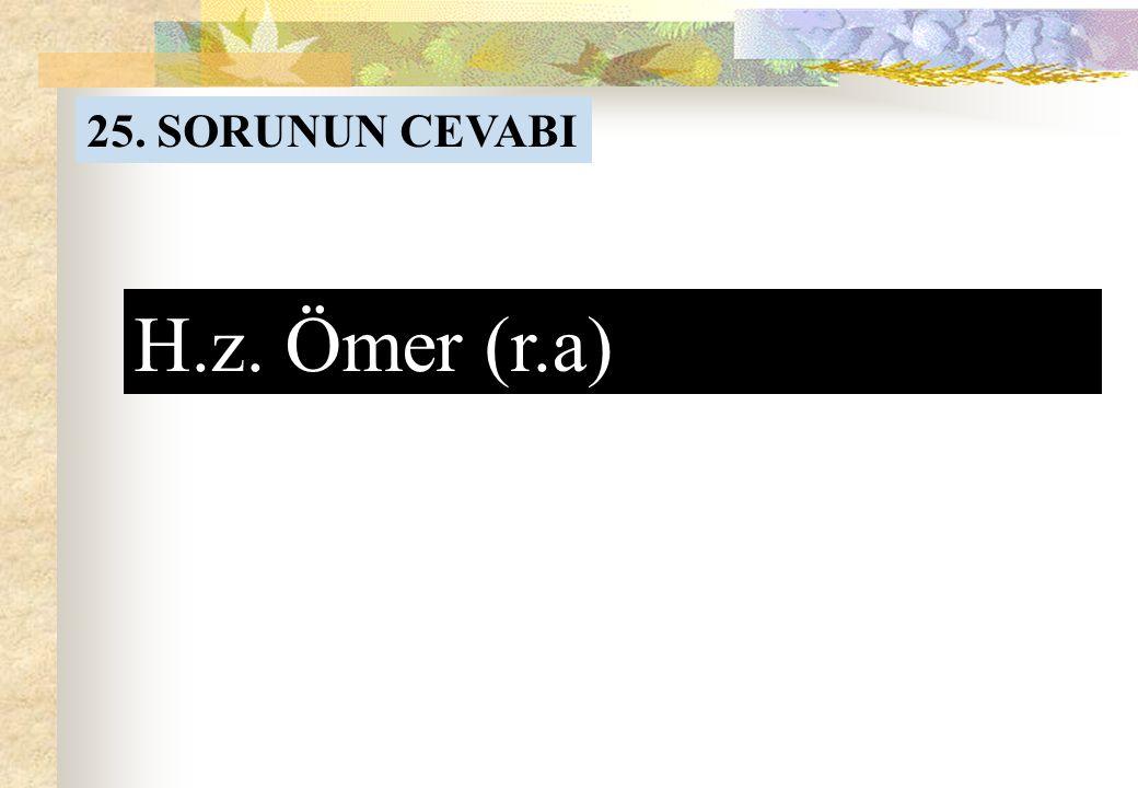 25.SORU Cenab-ı Hakkın kullarını ne ile affedeceği belli değildir.