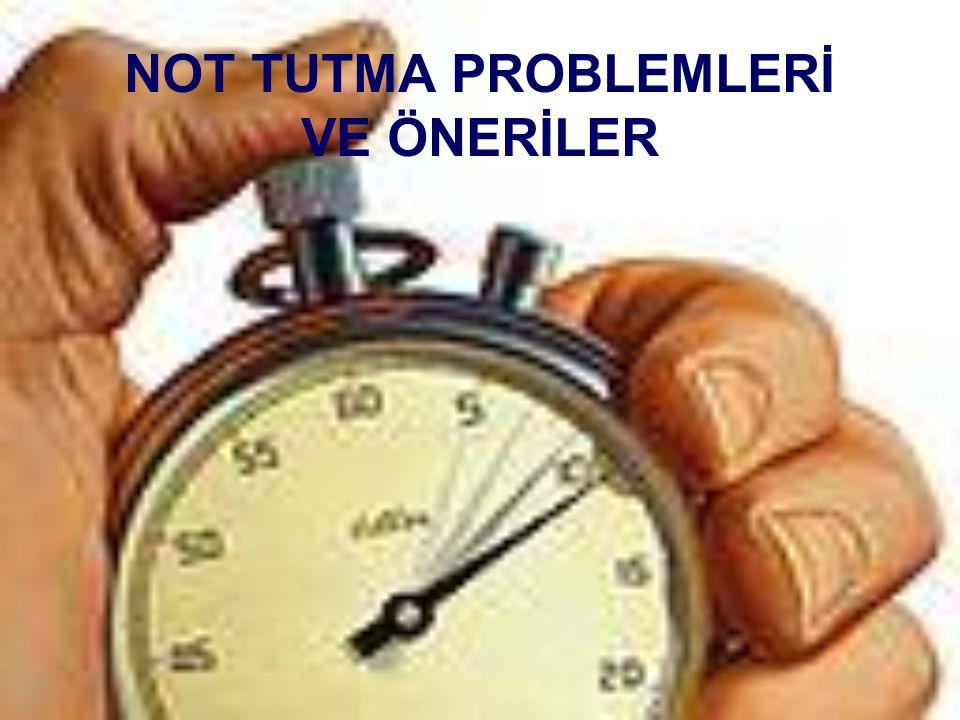 NOT TUTMA PROBLEMLERİ VE ÖNERİLER