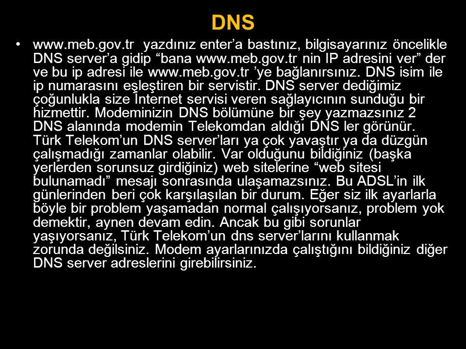 """DNS •www.meb.gov.tr yazdınız enter'a bastınız, bilgisayarınız öncelikle DNS server'a gidip """"bana www.meb.gov.tr nin IP adresini ver"""" der ve bu ip adre"""