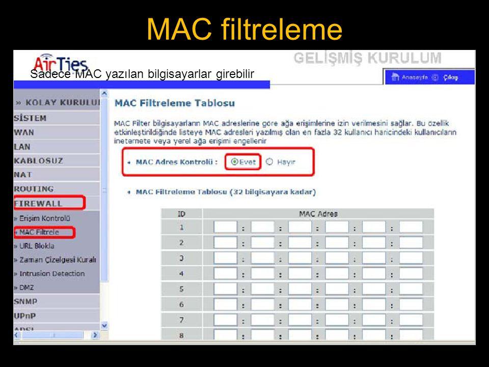 MAC filtreleme Sadece MAC yazılan bilgisayarlar girebilir