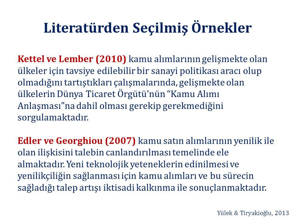 Literatürden Seçilmiş Örnekler Kettel ve Lember (2010) kamu alımlarının gelişmekte olan ülkeler için tavsiye edilebilir bir sanayi politikası aracı ol
