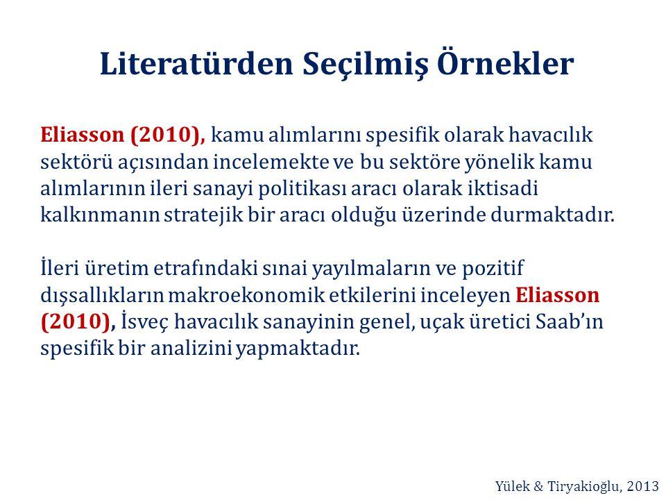Literatürden Seçilmiş Örnekler Eliasson (2010), kamu alımlarını spesifik olarak havacılık sektörü açısından incelemekte ve bu sektöre yönelik kamu alı