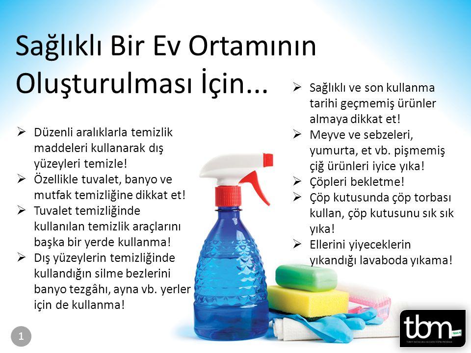 Sayfa 36-37 Sağlıklı Bir Ev Ortamının Oluşturulması İçin...  Düzenli aralıklarla temizlik maddeleri kullanarak dış yüzeyleri temizle!  Özellikle tuv