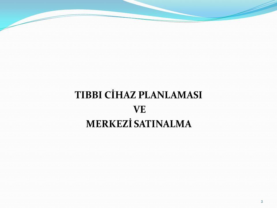 TIBBI CİHAZ PLANLAMASI VE MERKEZİ SATINALMA 2
