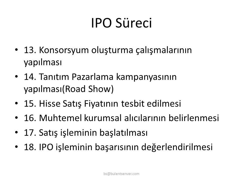 IPO Süreci • 12. Due Diligence çalışmasının başlatılması - Yönetim - Mali Yapı - Muhasebe - Mali Kontrol, İç Kontrol Sistemler, - Operasyon - Rekabet,