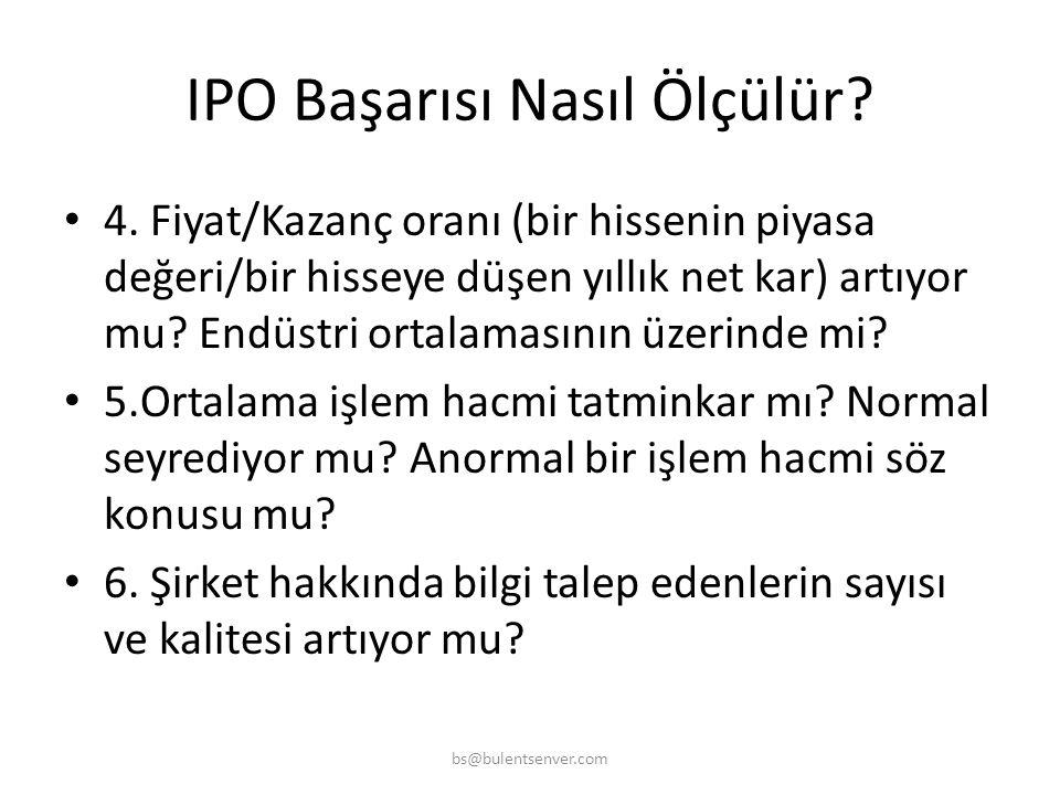 IPO Başarısı Nasıl Ölçülür? • 1. Ortak sayısında artış oldu mu? • 2. Şirketin hisse fiyatını takip eden ve düzenli raporlayan analist sayısında artış