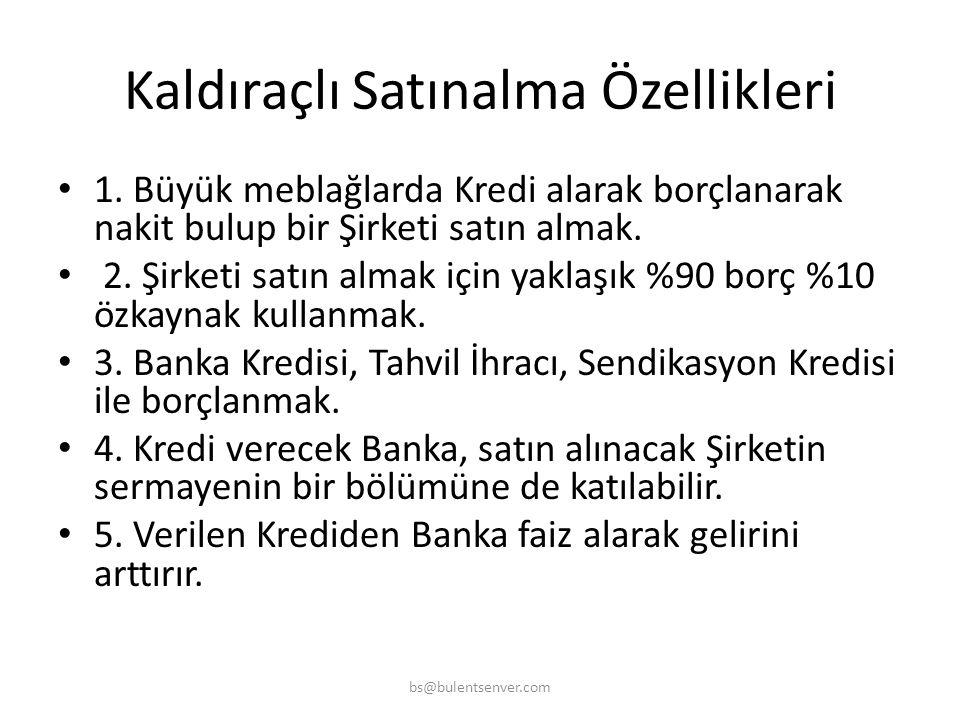KALDIRAÇLI SATINALMA Leveraged Buyouts Yatırım Bankacılığı bs@bulentsenver.com