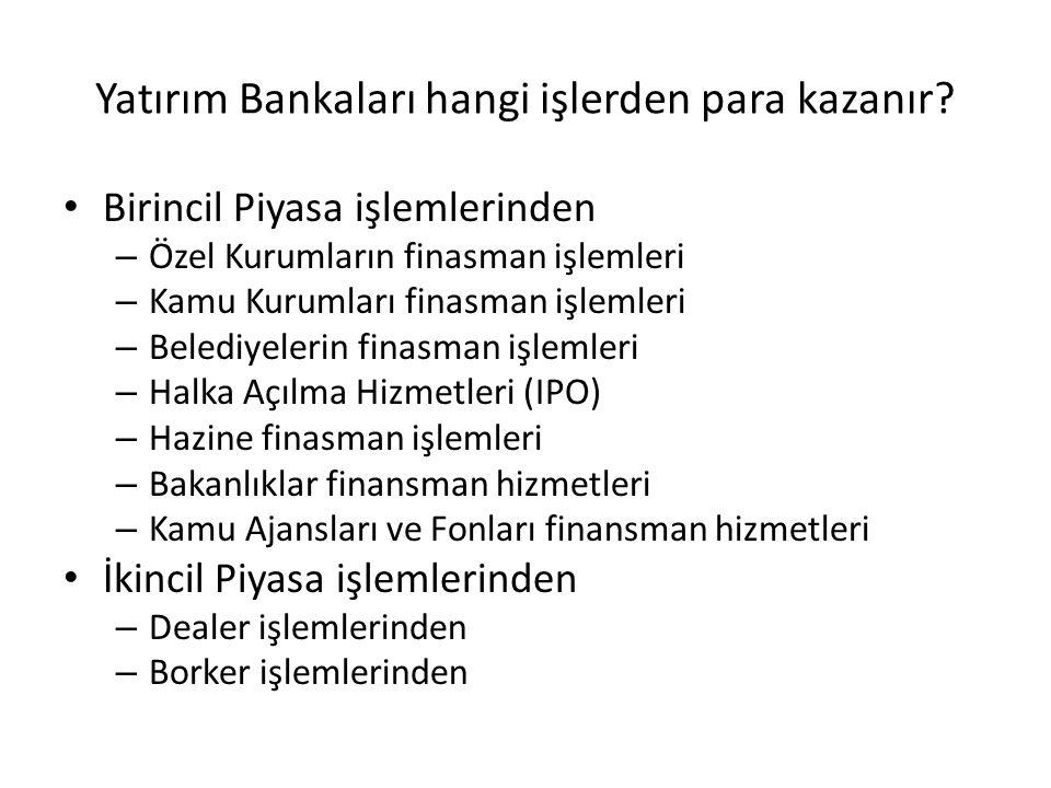 Yatırım Bankaları hangi işlerden para kazanır.
