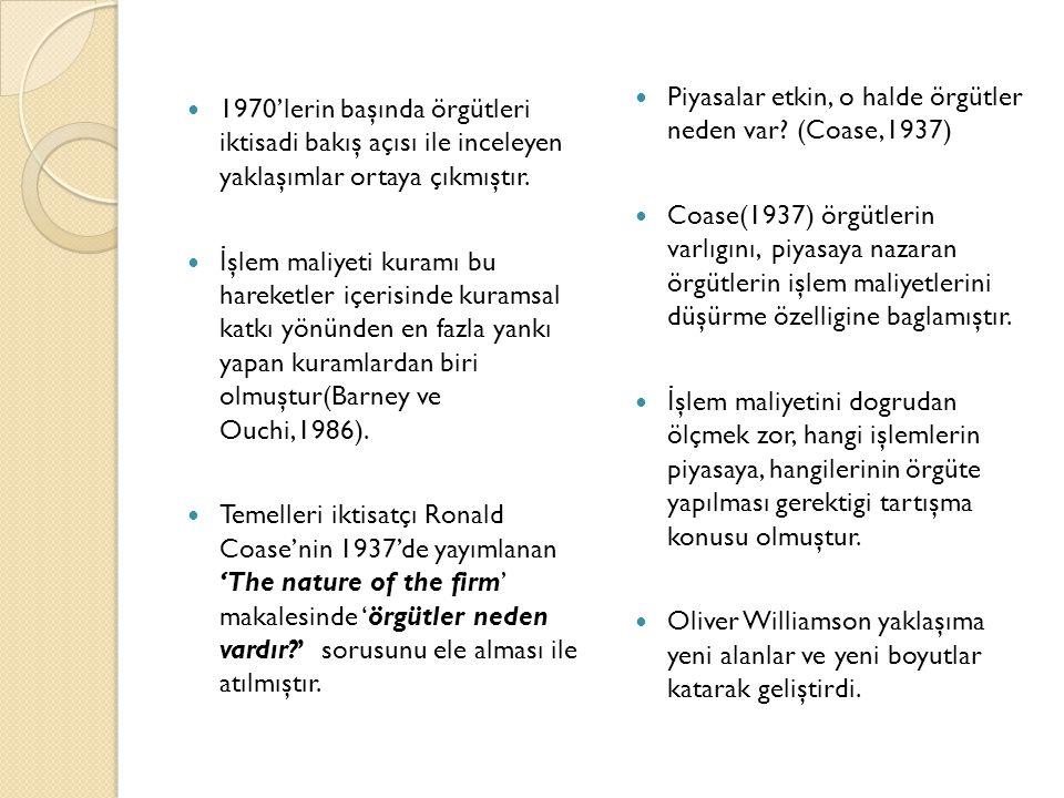 İ şlem Maliyeti Kuramının Temel Tartışması ve Varsayımları  Williamson(1993b:91-92) işlem maliyeti kuramını genel olarak; 1.