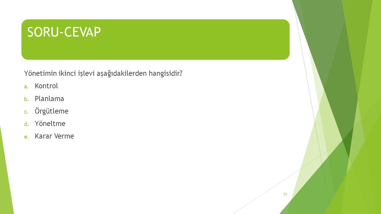 SORU-CEVAP Yönetimin ikinci işlevi aşağıdakilerden hangisidir.