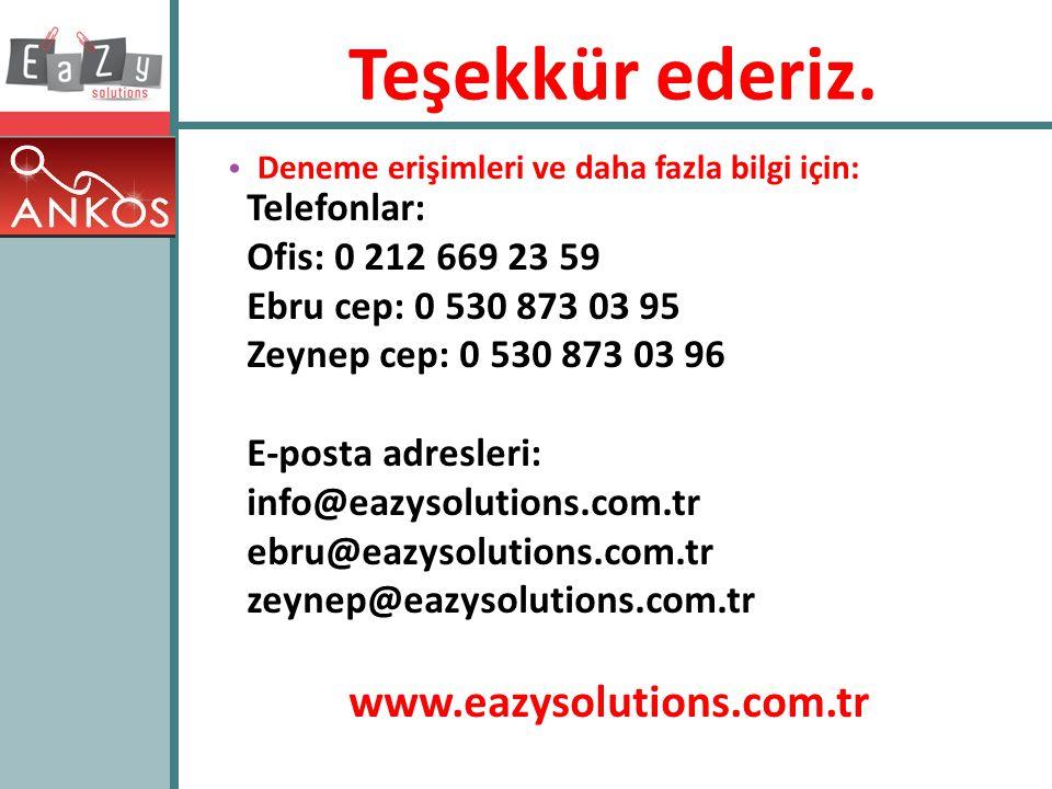 Teşekkür ederiz. • Deneme erişimleri ve daha fazla bilgi için: Telefonlar: Ofis: 0 212 669 23 59 Ebru cep: 0 530 873 03 95 Zeynep cep: 0 530 873 03 96