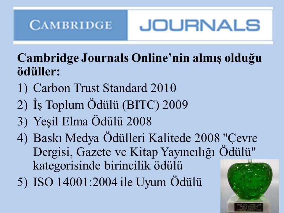 Cambridge Journals Online'nin almış olduğu ödüller: 1)Carbon Trust Standard 2010 2)İş Toplum Ödülü (BITC) 2009 3)Yeşil Elma Ödülü 2008 4)Baskı Medya Ö