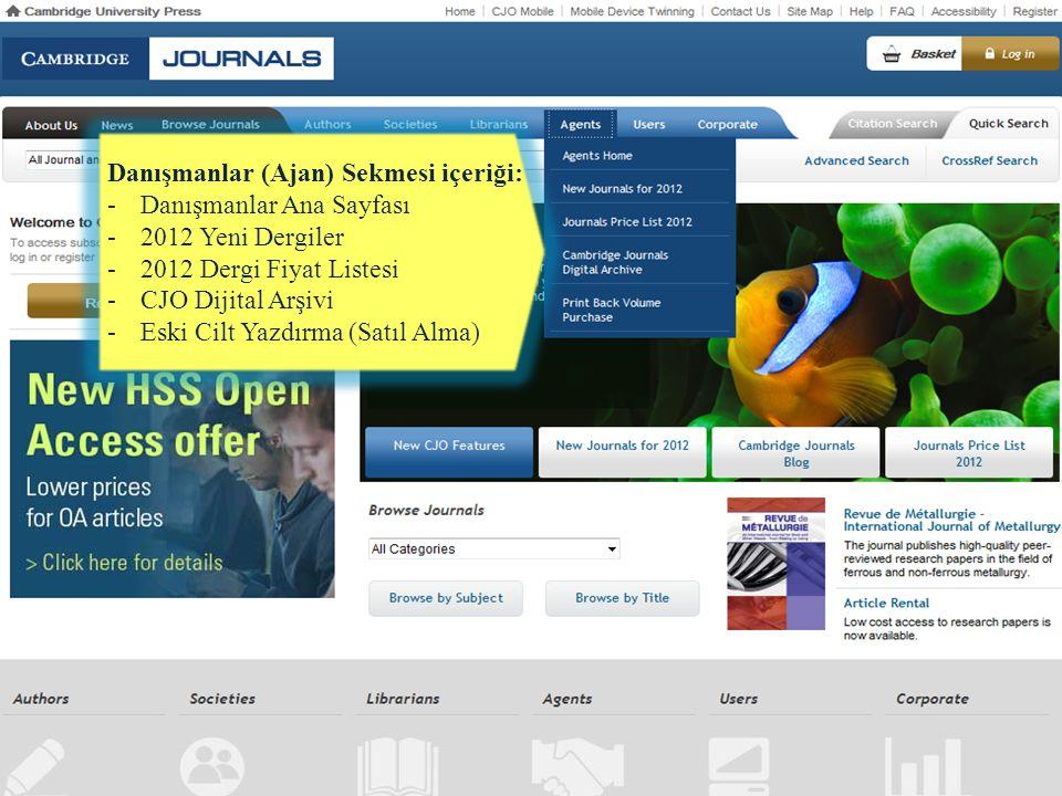 Danışmanlar (Ajan) Sekmesi içeriği: -Danışmanlar Ana Sayfası -2012 Yeni Dergiler -2012 Dergi Fiyat Listesi -CJO Dijital Arşivi -Eski Cilt Yazdırma (Sa