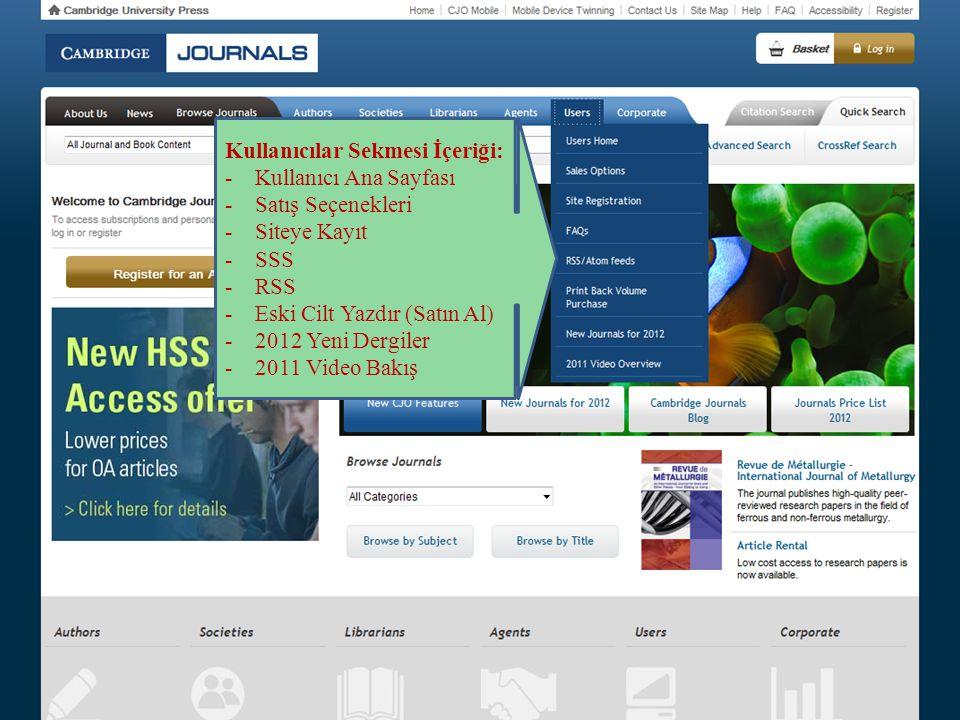 Kullanıcılar Sekmesi İçeriği: -Kullanıcı Ana Sayfası -Satış Seçenekleri -Siteye Kayıt -SSS -RSS -Eski Cilt Yazdır (Satın Al) -2012 Yeni Dergiler -2011
